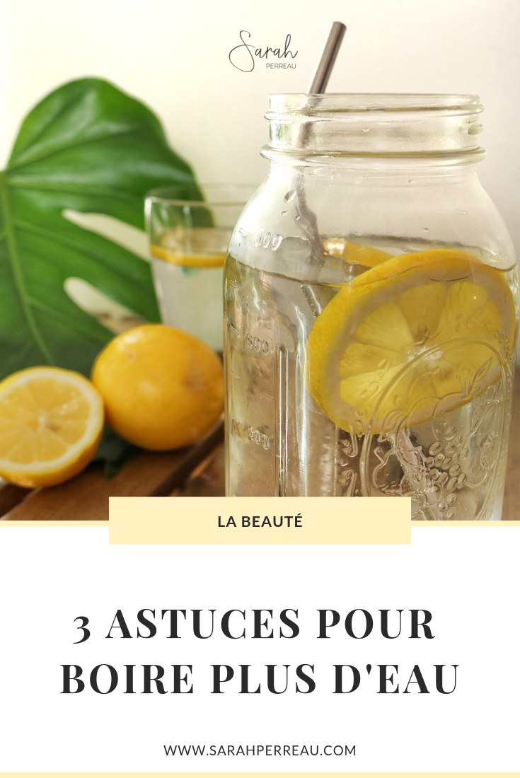 3 Astuces pour boire plus d'eau au quotidien