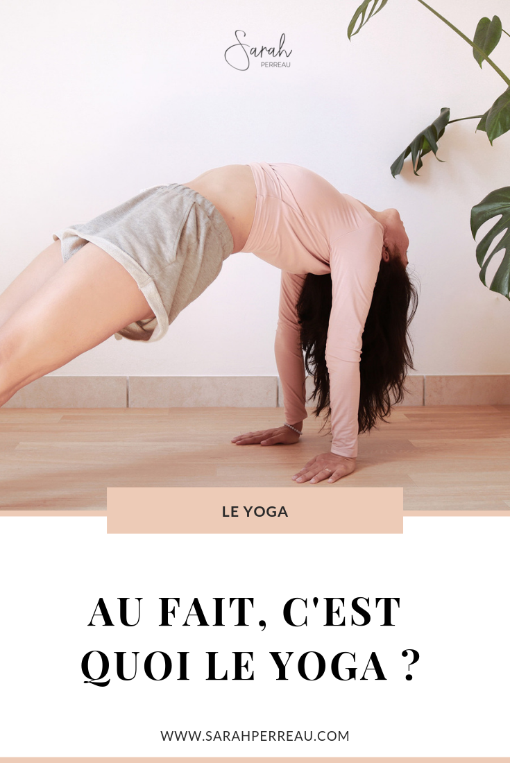 Au fait, c'est quoi le yoga